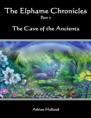 Elphame Chronicles - Part 7 - The Cave of the Ancients