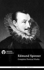 Complete Works of Edmund Spenser (Delphi Classics)