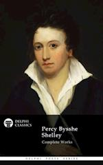Complete Works of Percy Bysshe Shelley (Delphi Classics)