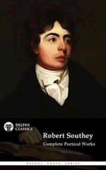 Complete Works of Robert Southey (Delphi Classics)