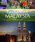 Enchanting Malaysia af David Bowden
