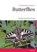 A Naturalist's Guide to the Butterflies of Great Britain & Northern Europe (Naturalists' Guides)
