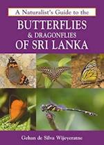 A Naturalist's Guide to the Butterflies & Dragonflies of Sri Lanka (Naturalists' Guides)