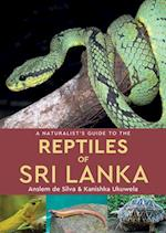 A Naturalist's Guide to the Reptiles of Sri Lanka (Naturalists' Guides)