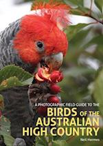 A Photographic Field Guide to the Birds of the Australian High Country