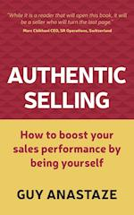 Authentic Selling - how to boost your sales performance by being yourself