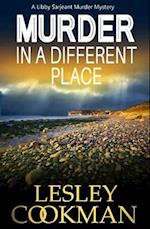 Murder in a Different Place (Libby Sarjeant Murder Mystery Series)