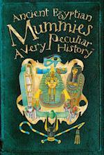 Ancient Egyptian Mummies (A Very Peculiar History)