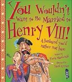 You Wouldn't Want To Be Married To Henry VIII! af Fiona MacDonald