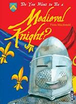 Do You Want to Be a Medieval Knight? (Do You Want to Be)