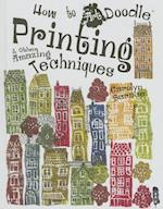 Printing & Other Amazing Techniques (How to Art Doodle)