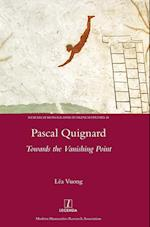 Pascal Quignard (Research Monographs in French Studies, nr. 48)