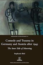 Comedy and Trauma in Germany and Austria After 1945 (Germanic Literatures, nr. 10)