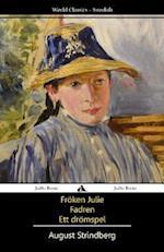 Froken Julie/Fadren/Ett Dromspel af August Strindberg