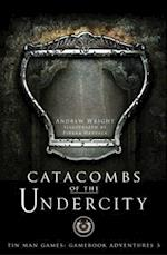 Catacombs of the Undercity (Gamebook Adventures, nr. 2)