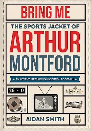 Bring Me the Sports Jacket of Arthur Montford