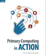 Primary Computing in Action