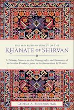 The 1820 Russian Survey of the Khanate of Shirvan af George A. Bournoutian