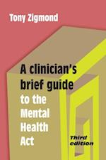 Clinician's Brief Guide to the Mental Health Act (3rd edn)