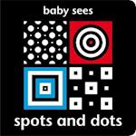 Baby Sees - Spots and Dots (Baby Sees)