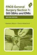 FRCS General Surgery Section 1: 500 SBAs and EMIs (Postgraduate)