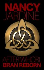 After Whorl: Bran Reborn (#2 - Celtic Fervour series) af Nancy Jardine