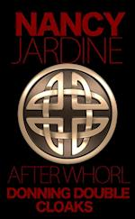 After Whorl: Donning Double Cloaks (#3 - Celtic Fervour series) af Nancy Jardine