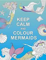 Keep Calm and Colour Mermaids (Huck Pucker Colouring Books)