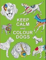 Keep Calm and Colour Dogs (Huck Pucker Colouring Books)