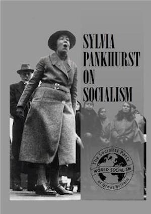 Sylvia Pankhurst on Socialism