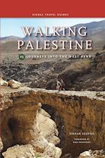 Walking Palestine: 25 Journeys in the West Bank