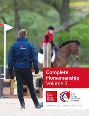 BHS Complete Horsemanship Volume Three af British Horse Society