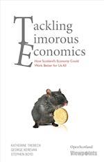 Tackling Timorous Economics (Open Scotland Series, nr. 8)
