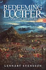 Redeeming Lucifer: A spiritual adventure