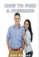 How To Find A Husband af Sam Almond