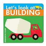 Let's Look at Building (Let's Look At.., nr. 4)