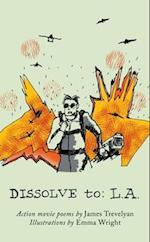 Dissolve to: L.A. (The Emma Press Picks, nr. 6)