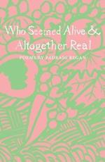 Who Seemed Alive & Altogether Real (The Emma Press Picks, nr. 15)