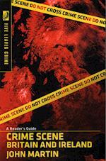 Crime Scene Britain and Ireland: A Reader's Guide