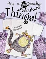 Fabulous Things! (How to Art Doodle)