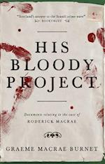 His Bloody Project af Graeme Macrae Burnet