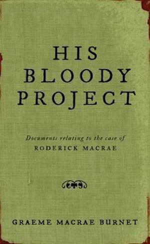 Bog, hardback His Bloody Project af Graeme Macrae Burnet