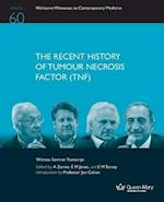 The Recent History of Tumour Necrosis Factor (Tnf) (Wellcome Witnesses to Contemporary Medicine, nr. 60)