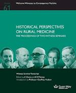Historical Perspectives on Rural Medicine: The Proceedings of two Witness Seminars