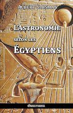 L'Astronomie Selon Les Egyptiens af Albert Slosman