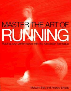 Master the Art of Running af Malcolm Balk