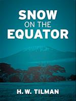 Snow on the Equator (The Seven Mountain Travel Books)