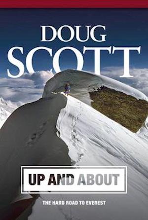 Bog, hardback Up and About: The Hard Road to Everest af Doug Scott