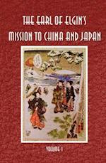 The Earl of Elgin's Mission to China and Japan
