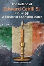 The Ireland of Edward Cahill Sj
